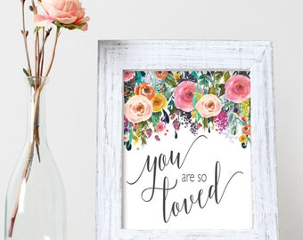 You are so Loved Print 8x10 INSTANT DOWNLOAD For the home, nursery or gift