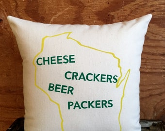 Green Bay Packers - WI Motto Pillow / Packer Pillow, Cheese and Crackers, Cheesehead, Wisconsin, Gift for him, Gift for her, Valentines day