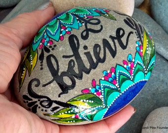 believe / painted rocks / painted stones / words in stone / art on stone / rock art / tiny paintings / hand painted rocks / get well gifts