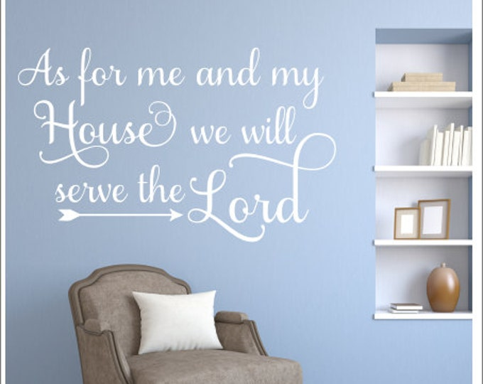 As For Me and My House Decal Wall Decal Religous Decal We Will Serve the Lord Scripture Wall Decor Home Decor Vinyl Wall Decal House Serve