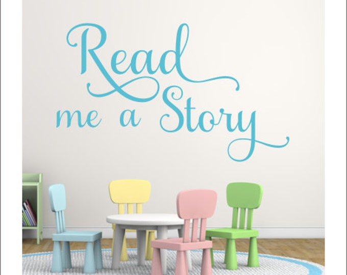 Read me a Story Decal Wall Decal Classroom Reading Nook Decor Teacher Decal School Elementary School Decor Classroom Decor Daycare Reading