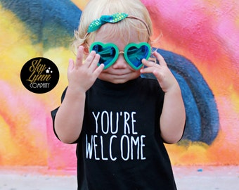 SALE! You're Welcome Screen Printed Shirt or Bodysuit Toddler & Baby Sizes