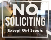 NO SOLICITING - Except Girl Scouts - Decal (Free Shipping!)