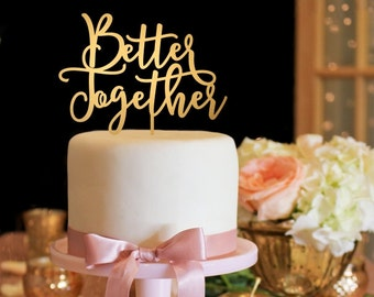 Better Together Wedding Cake Topper - Wedding Cake Topper - Gold Cake Topper