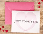Letterpress Valentine's Greeting Card - Just Your Type
