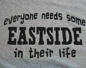 Everyone needs a little eastside