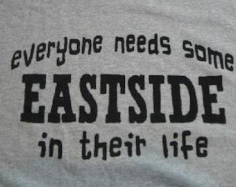 Everyone needs a little eastside