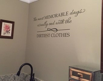 Wall Decal Laundry Room decor Sign - The most Memorable Days usually end with the dirtiest clothes, wall decal, HH2121