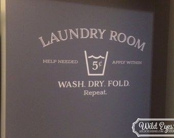 Laundry room help needed apply within wash dry fold repeat Wall Decal Laundry Room decor Sign, HH2127