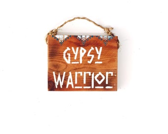 Gypsy Warrior / Zen / Yoga / Buddha / Meditation / Yogi / decor / Sea Gypsy California / Zen / Wood SIgn