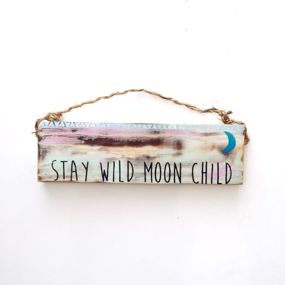 Stay Wild Moon Child Sign / Zen / Lunar / Yoga / Buddha / Meditation / Yogi / decor / Sea Gypsy California / Zen / Wood SIgn