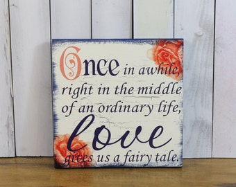 ONCE in awhile/LOVE gives us a fairy tale/Wedding Sign/Wood/U Pick Color/Great Shower Gift/Peonies/Watercolor/Rustic/Navy/Coral/Nautical