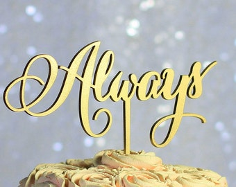 Gold Always Wedding Cake Topper - Rustic Country Chic Wedding