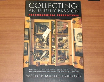 Collecting, Psychological Perspectives on Collecting, Werner Muensterberger, Vintage Book, 1995 Softcover Book on the Dynamics of Collecting
