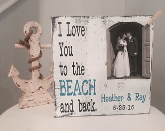 Personalized Beach Wedding Gift | Beach Picture Frame | Photo Frame | I Love you to the Beach and back | Personalized Beach Wedding Gift