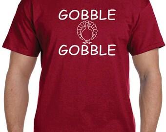 GOBBLE GOBBLE Thanksgiving T shirt Mens Womens Thanksgiving Shirt Happy Outfit tshirt Turkey Shirt Holiday Gift Thanksgiving Holiday Shirt