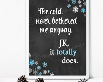 Frozen-inspired quote - The Cold Never Bothered Me Anyway - Printable Decoration -Instant Download