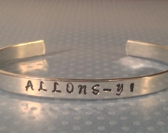 Allons-Y, Doctor Who Inspired Cuff Bracelet, Gift Under 20, Handmade