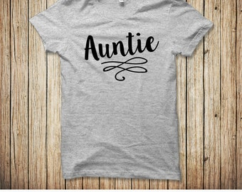 Auntie Shirt, Aunt Shirt, Aunt Gift, Auntie Gifts, Aunt Tshirt, Birthday Gift for Aunt, Gifts for Aunts, New Aunt Gift