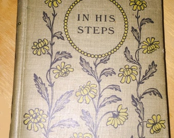 IN HIS STEPS - Book by Charles M. Sheldon  *Antique Very Good Condition* Not Dated  ~1900