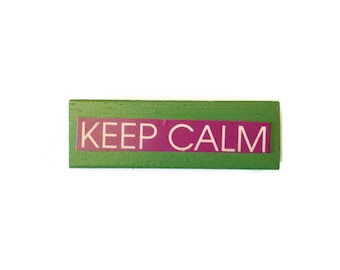 KEEP CALM | Fridge Magnet | GREEN | Motivational | Home Decor | Office Magnet | Recycled Gift |  For Her | For Him |
