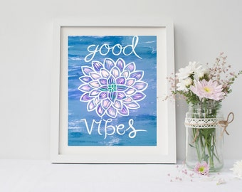 Bohemian good vibes quote print, poster for nursery, dorm room, apartment, or home decor