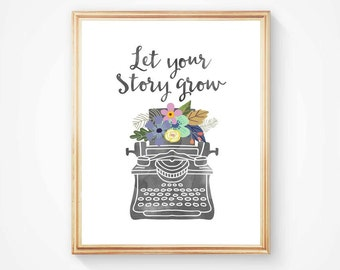 Vintage Typewriter Floral Print, Let Your Story Grow inspirational quote, black and white, floral garland