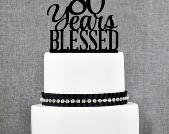 80 Years Blessed Cake Topper, Classy 80th Birthday Cake Topper, 80th Anniversary Cake Topper- (T260-80)
