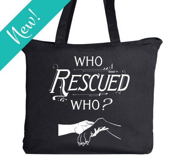 "Tote bag ""Who Rescued Who?"""