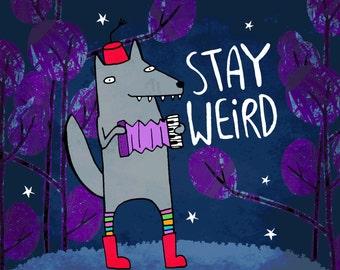 Stay Weird - A4 Print