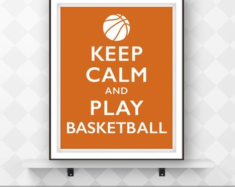 Keep Calm and Play Basketball, Motivational Sports Poster, Printable Art, Digital Download, Typographic Print, Wall Decor.