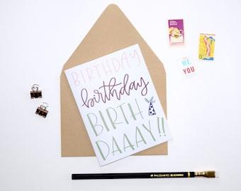 Card - Birthday, Birthday, Birthdaaay!   Birthday Card, Birthday Celebration, Hand Lettered, Calligraphy