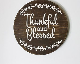 Thankful and Blessed circle sign, wooden sign, round sign