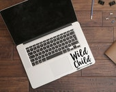 Macbook Decal Wild Child Mac Decal Motivational Decal Apple Macbook iPad and other laptop Laptop Decal Laptop Sticker Trackpad