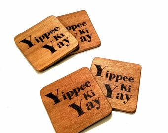 """Set of 4 hand engraved wood """"Yippee Ki Yay"""" Coasters - Die Hard - Bruce Willis - Action Movies"""