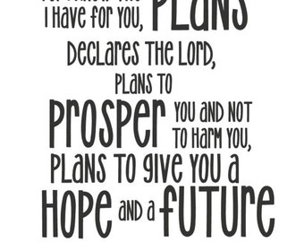 Jeremiah 29:11 For I know the Plans I have for you/ Wall decal, Sticker, Removeable
