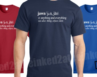 Jawn meaning everything anything Mens Tshirt funny humor philly philadelphia