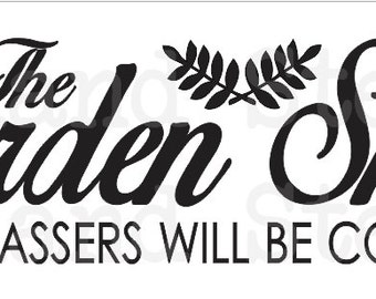 "Outdoor Garden STENCIL**The Garden Shed Trespassers will be composted**8""x24"" for Painting Signs Wood Fabric Airbrush Crafts Porch"