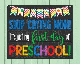 Stop Crying Mom First Day of School Sign | School Chalkboard | Preschool | Kindergarten | ANY grade | Pre-K | 1st Day | *DIGITAL FILE*