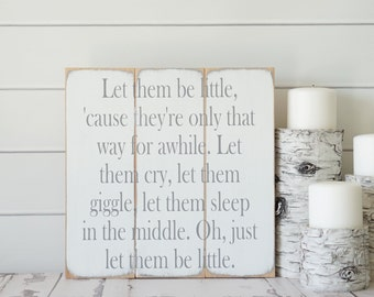 Let Them Be Little Wooden Sign Nursery Wall Art Baby Shower Gift Neutral Playroom  Wall Decor