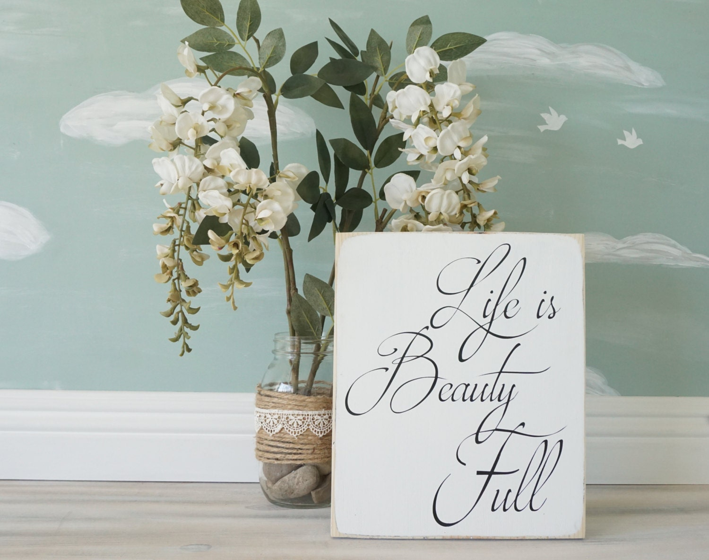 Life is Beauty Full Sign Shabby Chic Decor Inspirational Full