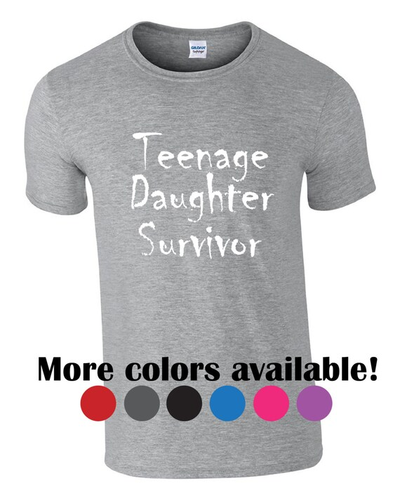 Fast Shipping Funny Tshirts Teenage Daughter Survivor