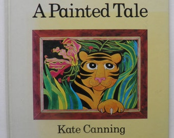 A Painted Tale Kate Canning 1979 Hardback Tiger Children's Story Book