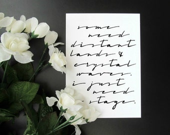 """Modern Cursive Black and White 5x7"""" 8x10"""" Print - Performing Singing Acting Quote - The Stage"""