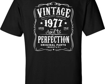 40th Birthday Gift For Men and Women born in 2017 - Vintage 1977 Aged To Perfection Mostly Original Parts T-shirt Gift idea.  N-1977