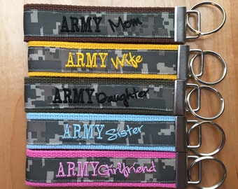 Key Fob:  Army Mom - Army Wife  - Army Girlfriend - Army Sister - Army Daughter - Army Nana - Army Grandma - Army Aunt