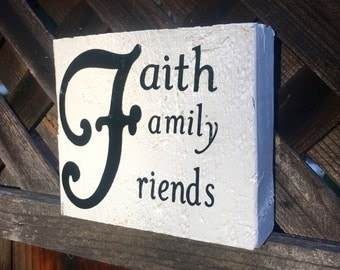 FAITH, FAMILY, FRIENDS Sign