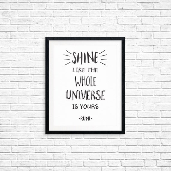Printable Art, Inspirational Quote, Shine Like the Whole Universe is Yours, Motivational Print, Typography, Digital Download, Quote Art