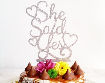 She Said Yes cake topper with hearts, celebration of marriage, bridal shower, engagement party, wedding social