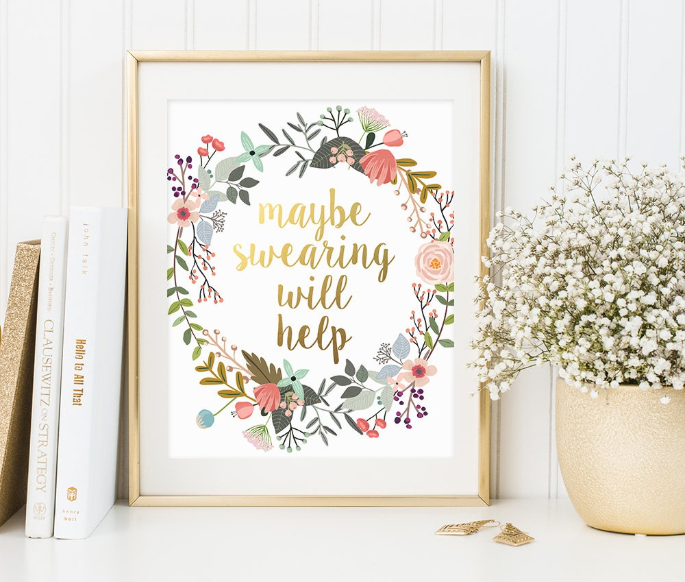 office decor maybe swearing will help gold letter print office quote printable - Cubicle Decorations